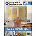 The Wilton Method of Cake Decorating Book Course 3 - Spanish Edition