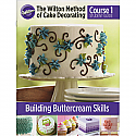 The Wilton Method of Cake Decorating Book Course 1