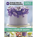 The Wilton Method of Cake Decorating Book Course 2 - Spanish Edition
